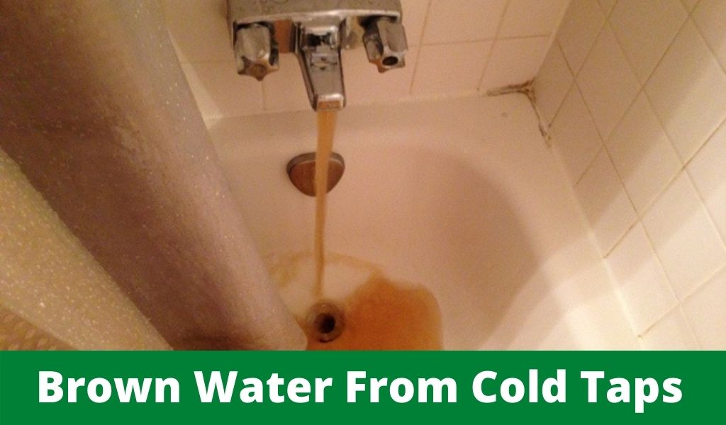 Brown Water From the Cold Taps